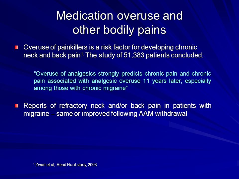Medication overuse and other bodily pains