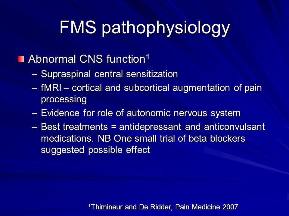 FMS pathophysiology Abnormal CNS function1