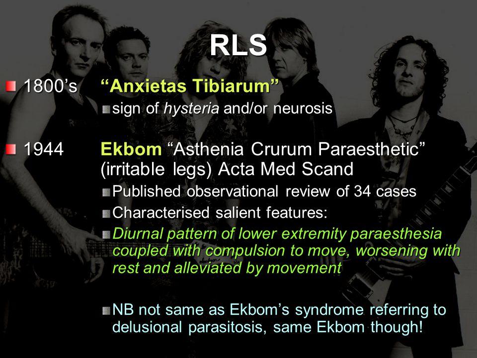 RLS 1800's Anxietas Tibiarum