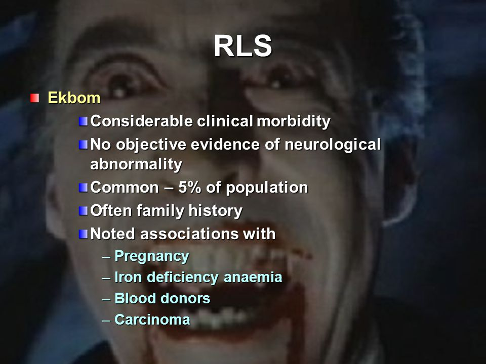 RLS Ekbom Considerable clinical morbidity