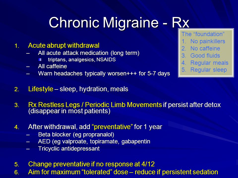 Chronic Migraine - Rx Acute abrupt withdrawal