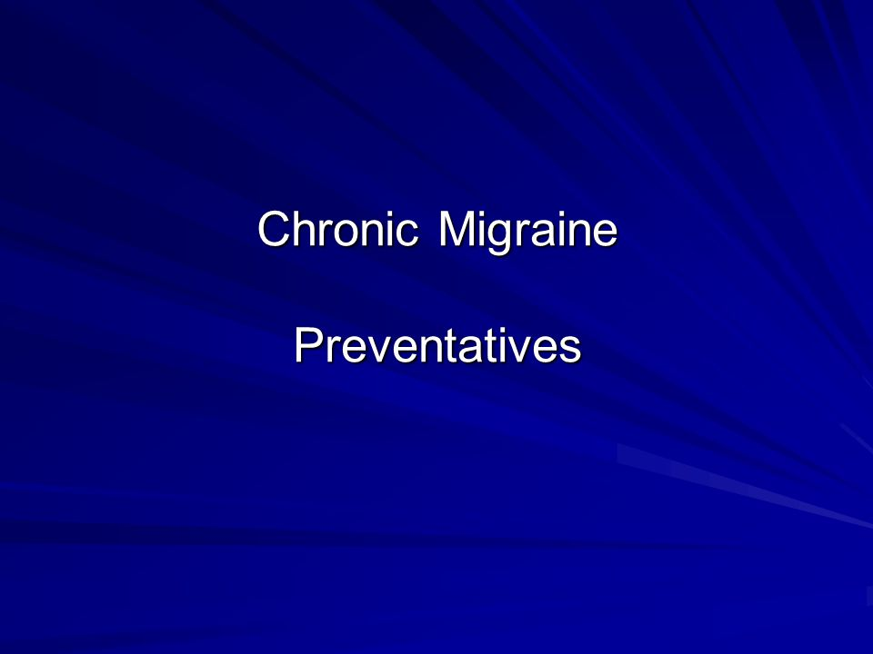Chronic Migraine Preventatives