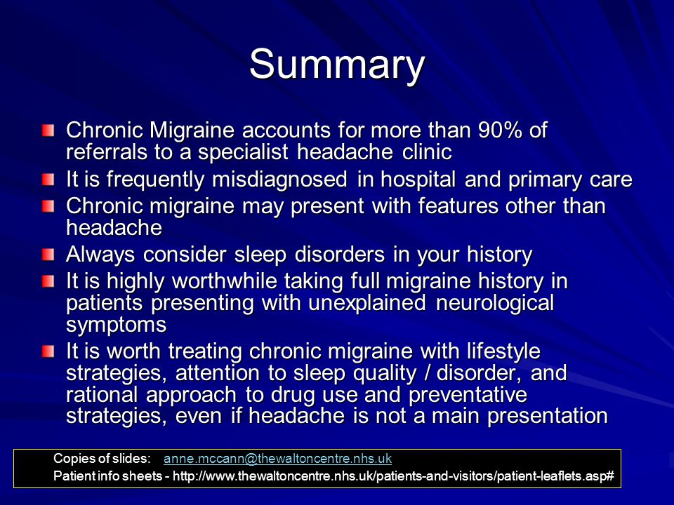 Summary Chronic Migraine accounts for more than 90% of referrals to a specialist headache clinic.