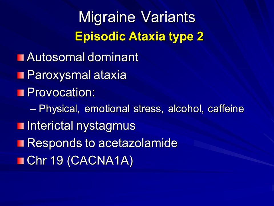 Migraine Variants Episodic Ataxia type 2