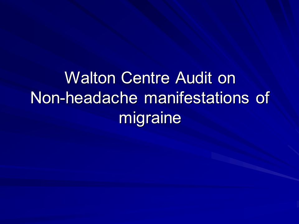 Walton Centre Audit on Non-headache manifestations of migraine
