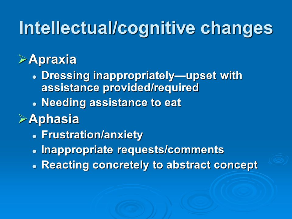 Intellectual/cognitive changes