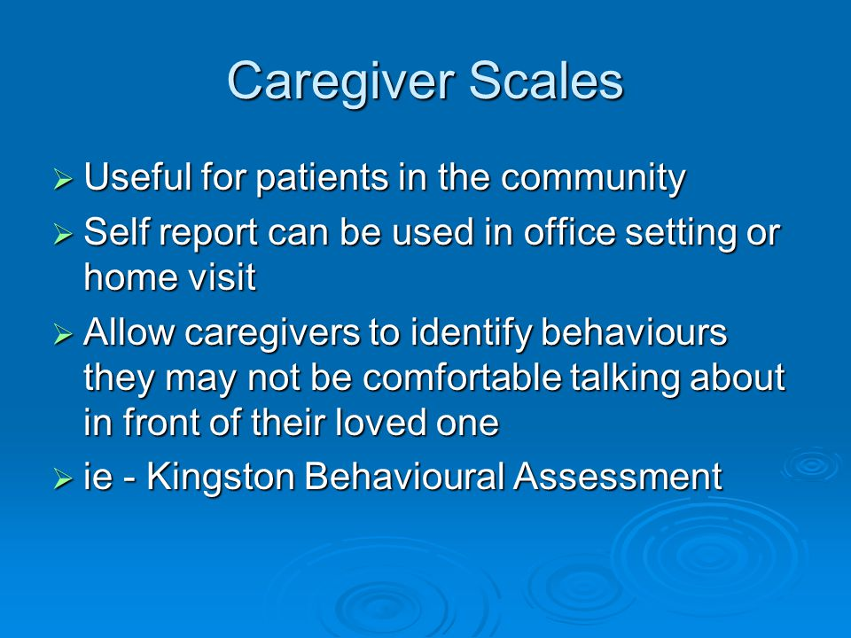 Caregiver Scales Useful for patients in the community