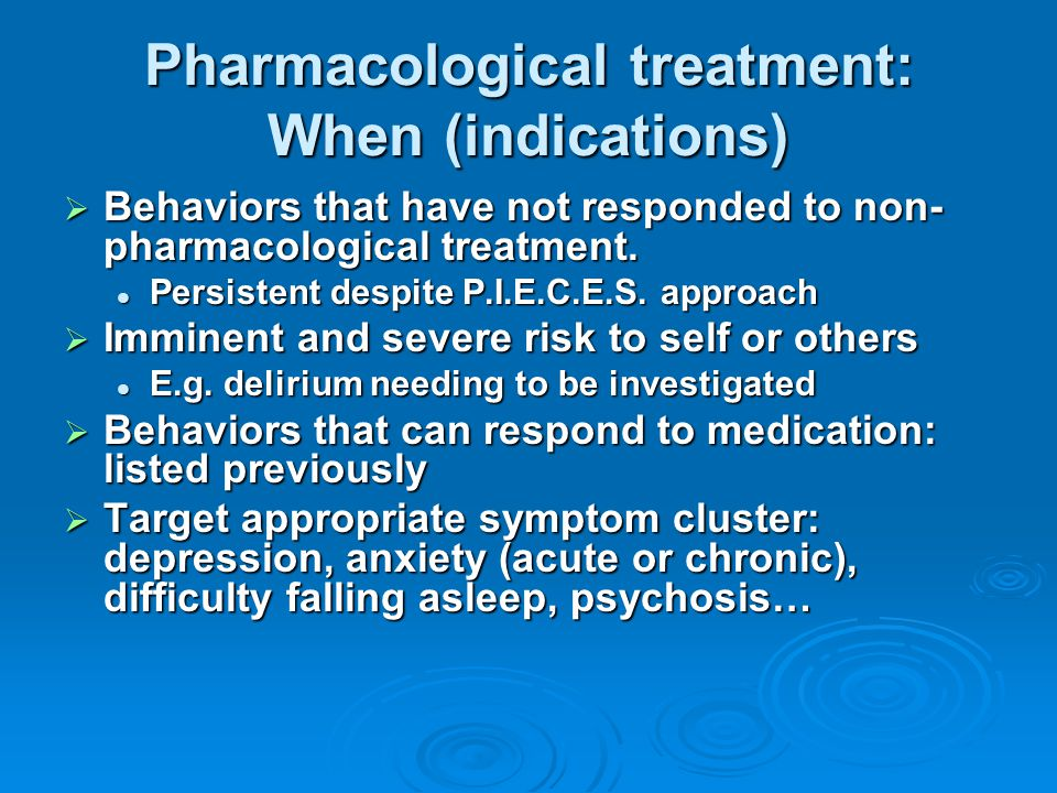 Pharmacological treatment: When (indications)