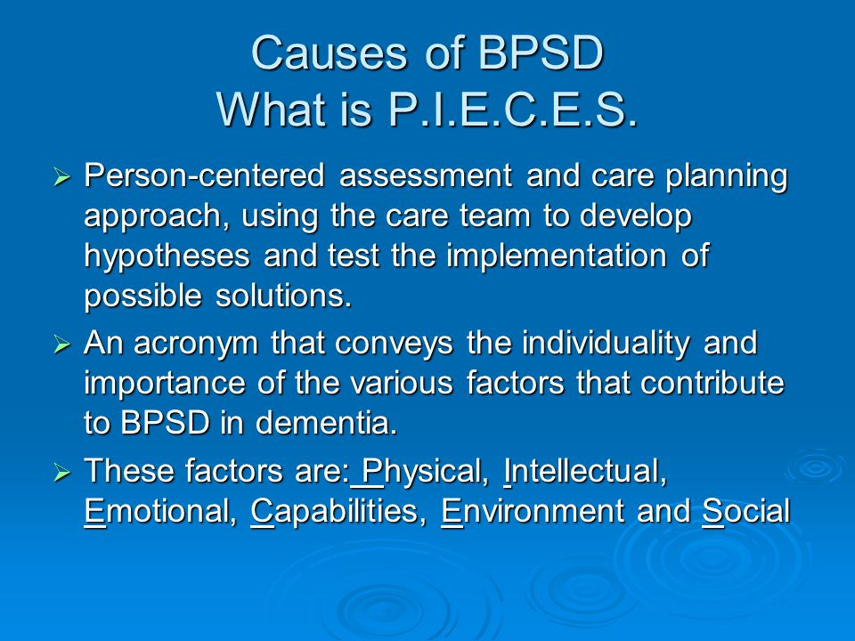 Causes of BPSD What is P.I.E.C.E.S.