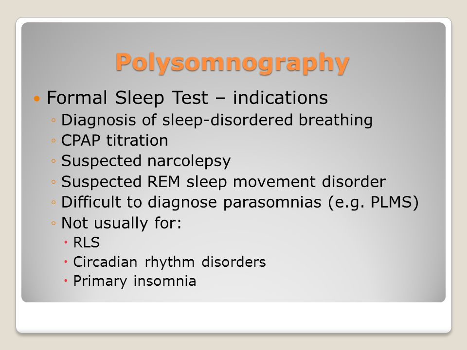 Polysomnography Formal Sleep Test – indications
