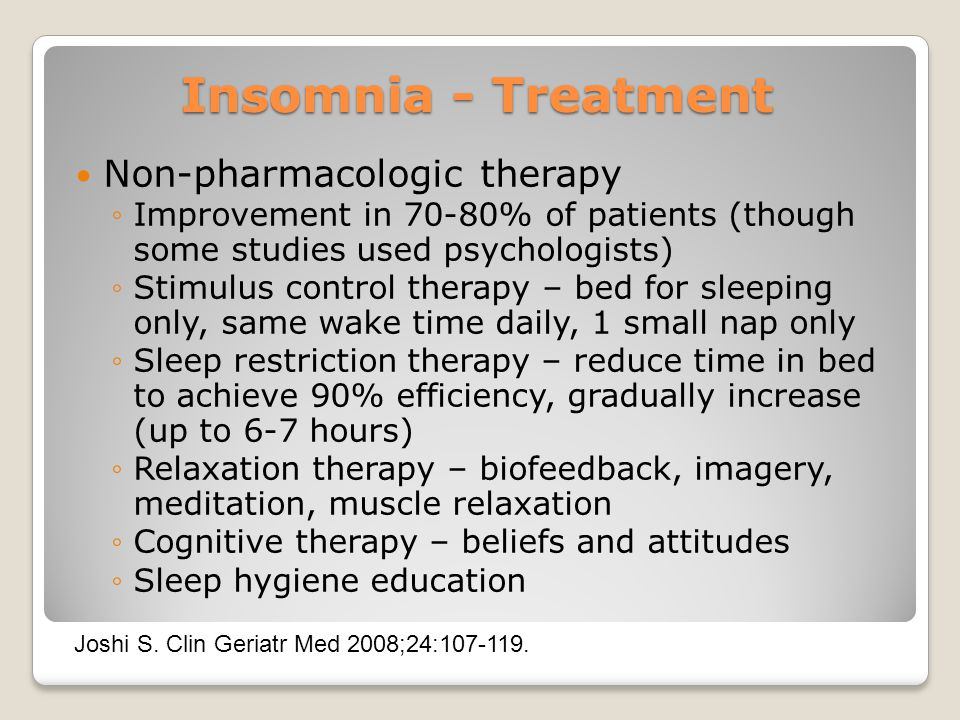 Insomnia - Treatment Non-pharmacologic therapy