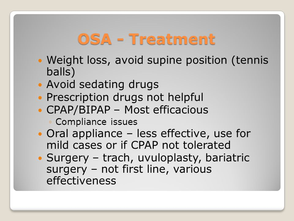 OSA - Treatment Weight loss, avoid supine position (tennis balls)