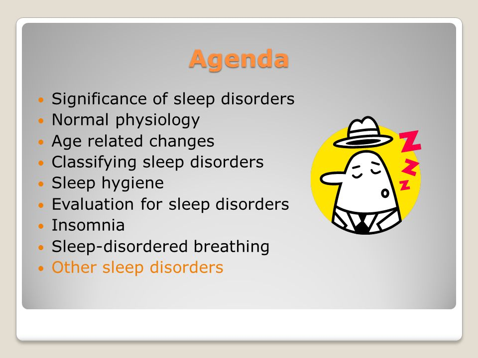 Agenda Significance of sleep disorders Normal physiology