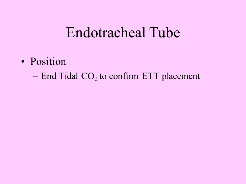 Endotracheal Tube Position End Tidal CO2 to confirm ETT placement