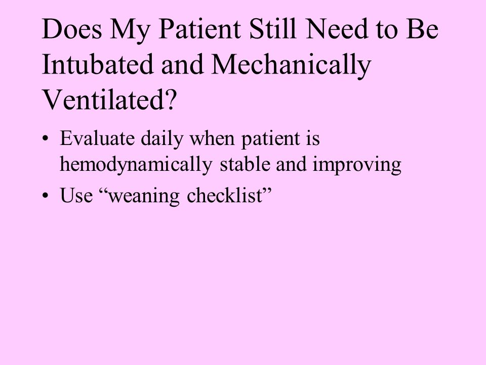 Does My Patient Still Need to Be Intubated and Mechanically Ventilated