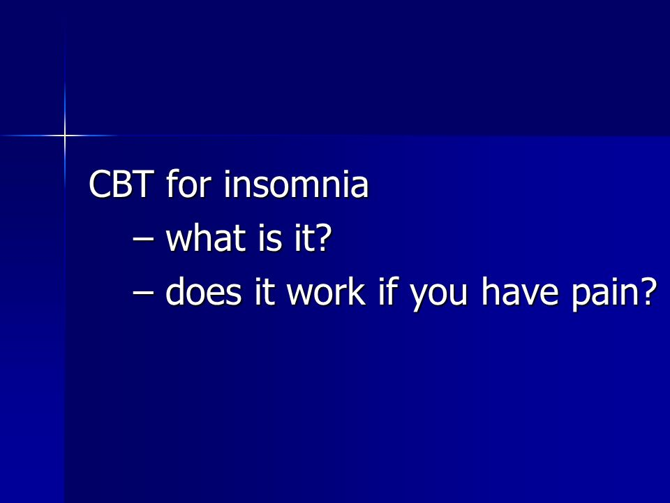 CBT for insomnia – what is it – does it work if you have pain