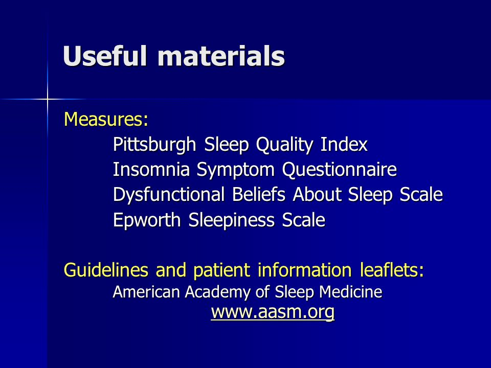 Useful materials Measures: Pittsburgh Sleep Quality Index