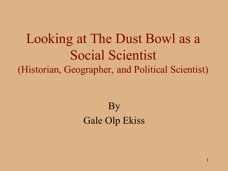 Looking at The Dust Bowl as a Social Scientist (Historian, Geographer, and Political Scientist)