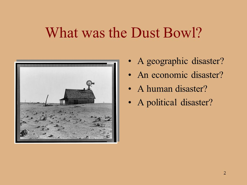 What was the Dust Bowl A geographic disaster An economic disaster