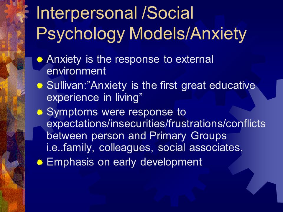 Interpersonal /Social Psychology Models/Anxiety