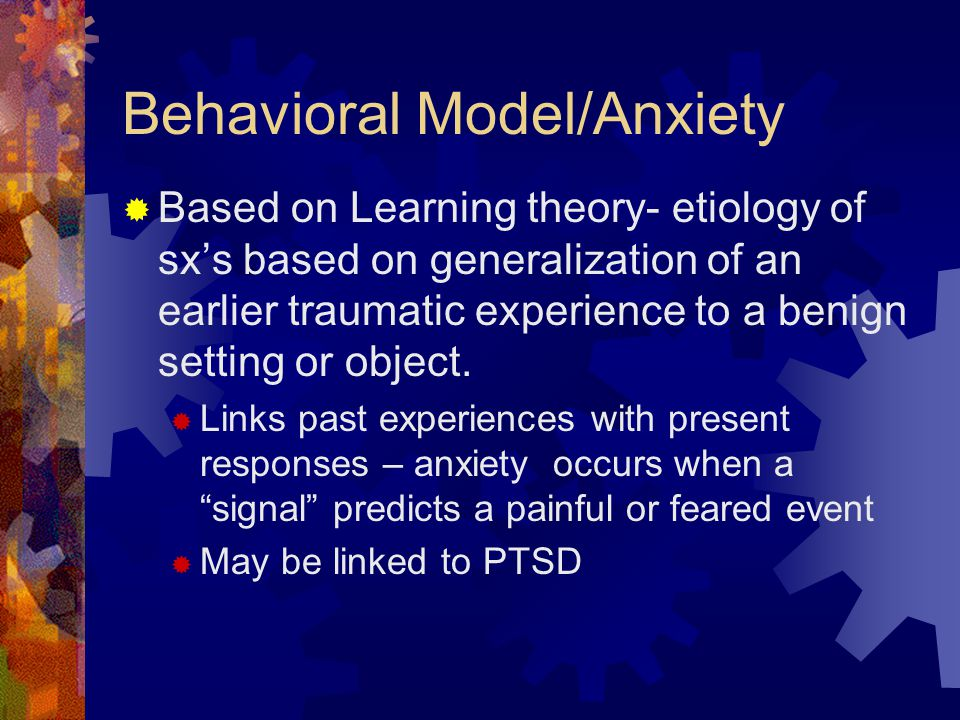 Behavioral Model/Anxiety