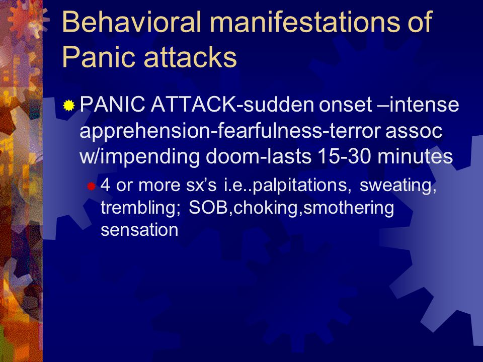 Behavioral manifestations of Panic attacks