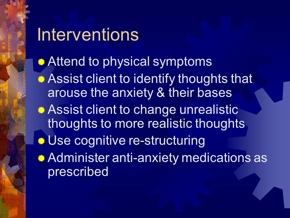 Interventions Attend to physical symptoms