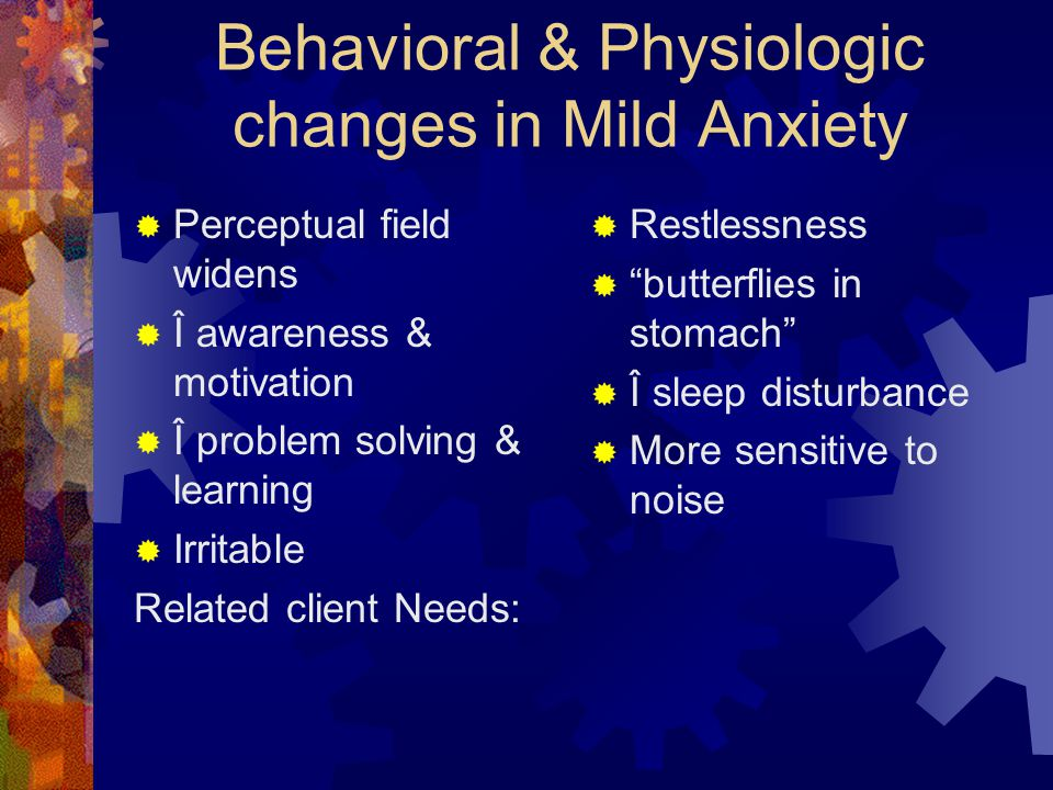 Behavioral & Physiologic changes in Mild Anxiety