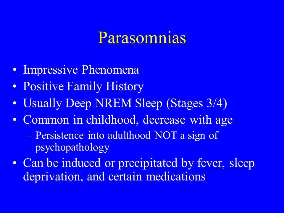 Parasomnias Impressive Phenomena Positive Family History