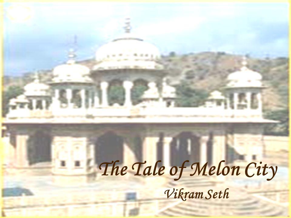 The Tale of Melon City Vikram Seth