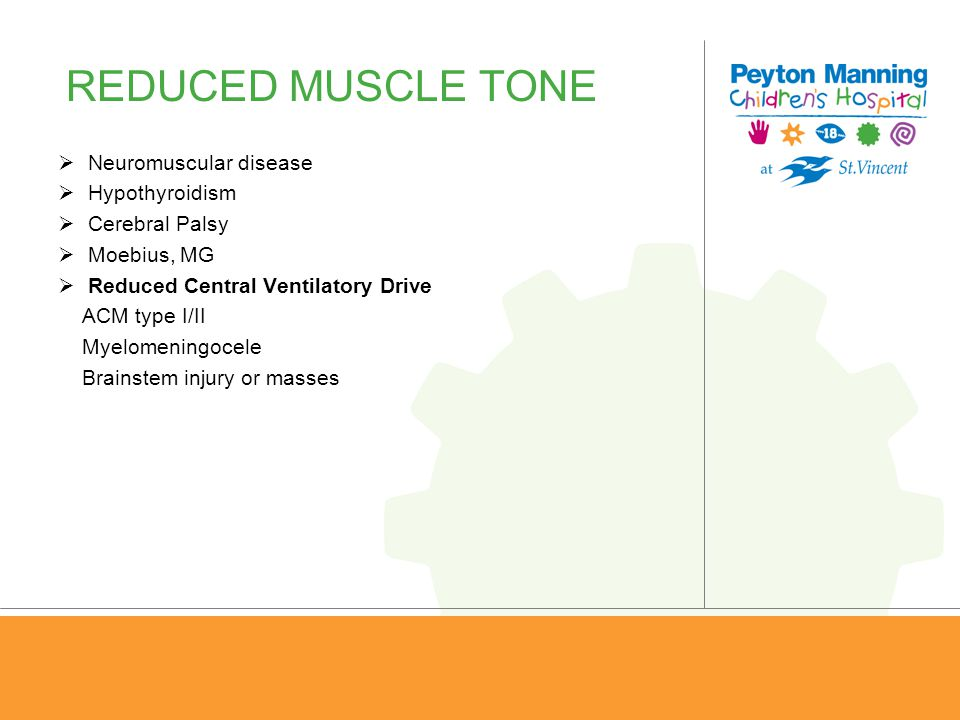 REDUCED MUSCLE TONE Neuromuscular disease Hypothyroidism