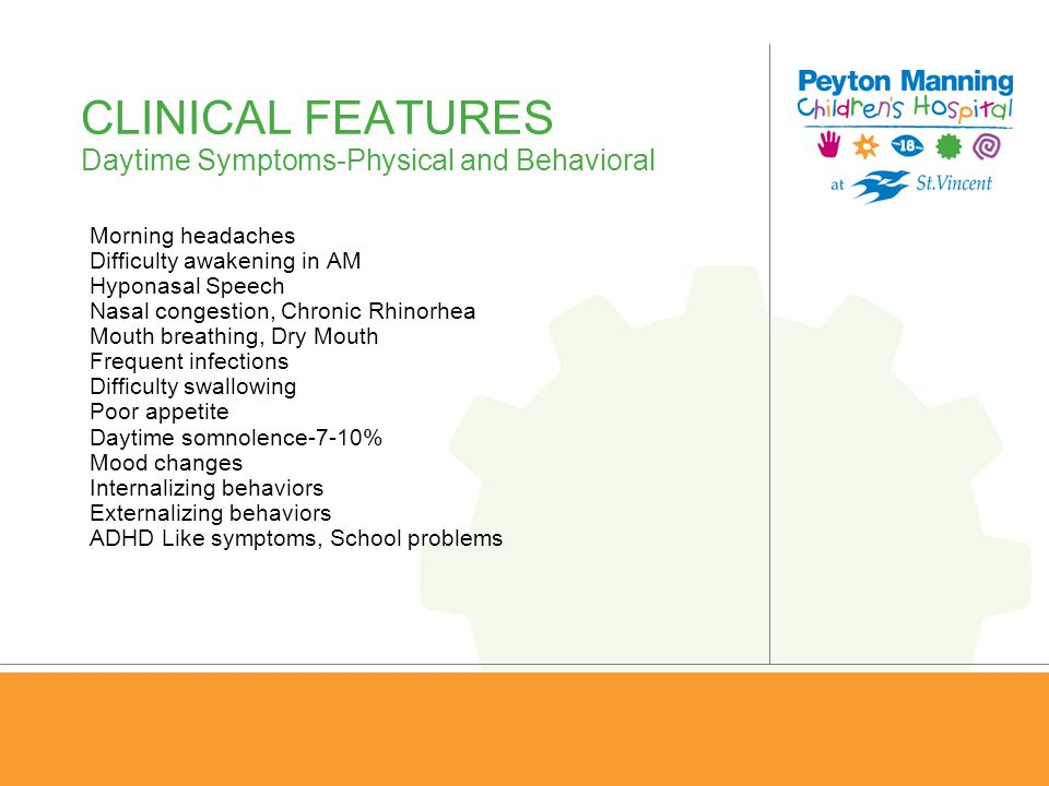 CLINICAL FEATURES Daytime Symptoms-Physical and Behavioral