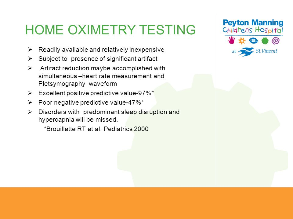 HOME OXIMETRY TESTING Readily available and relatively inexpensive