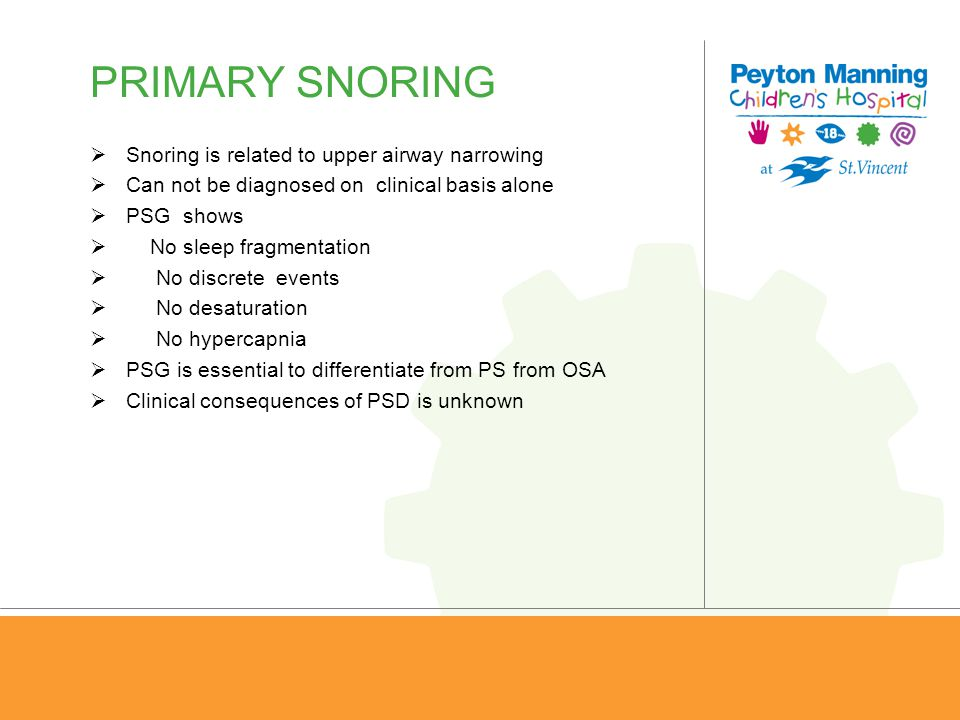 PRIMARY SNORING Snoring is related to upper airway narrowing