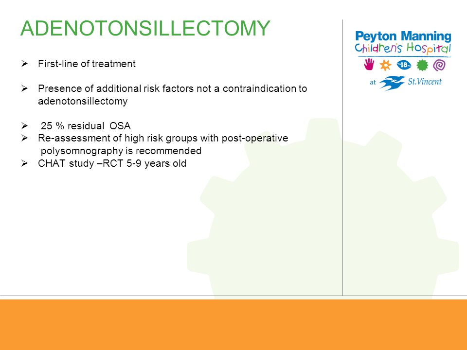 ADENOTONSILLECTOMY First-line of treatment