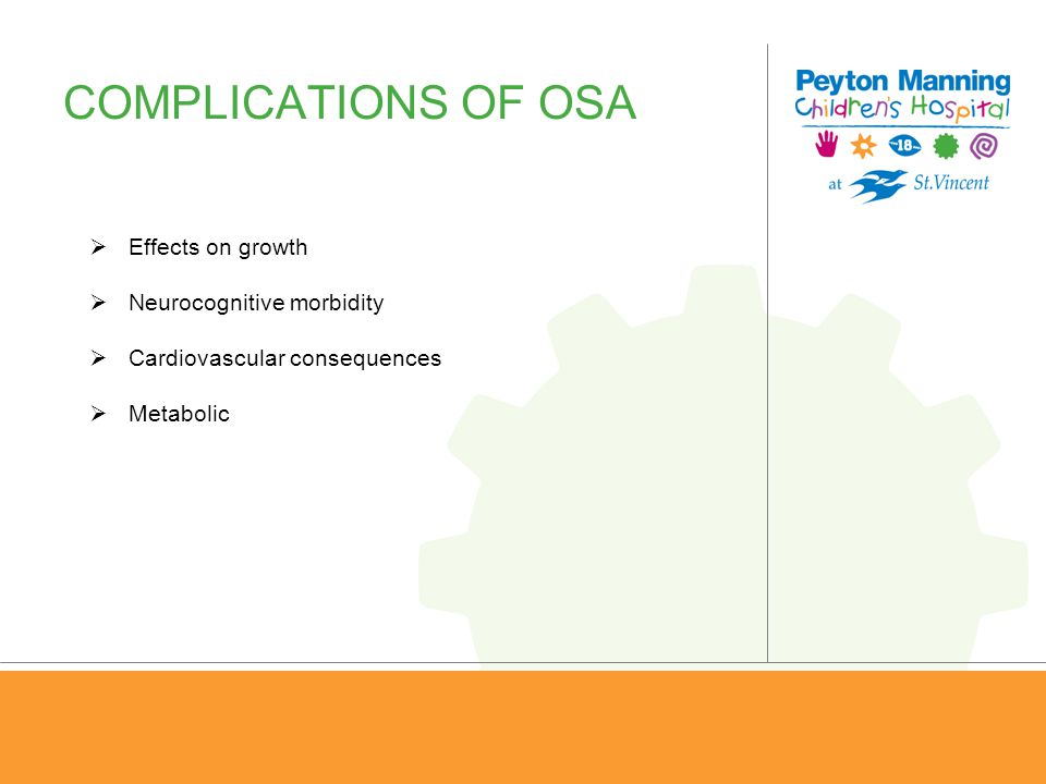 COMPLICATIONS OF OSA Effects on growth Neurocognitive morbidity