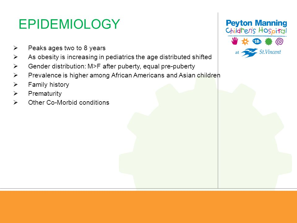 EPIDEMIOLOGY Peaks ages two to 8 years
