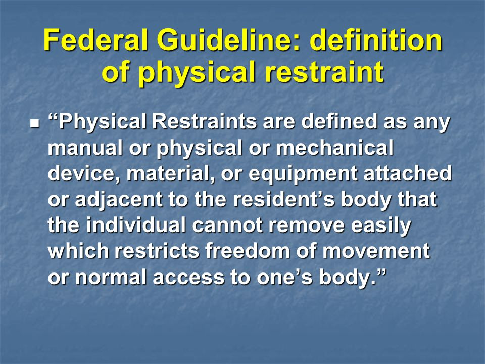 Federal Guideline: definition of physical restraint