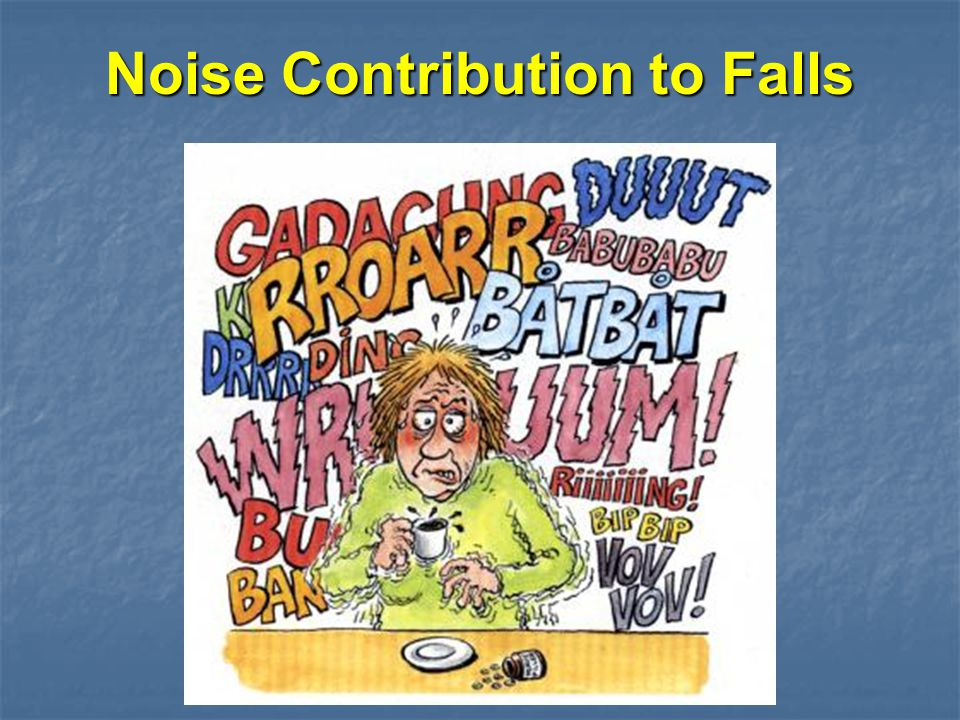 Noise Contribution to Falls