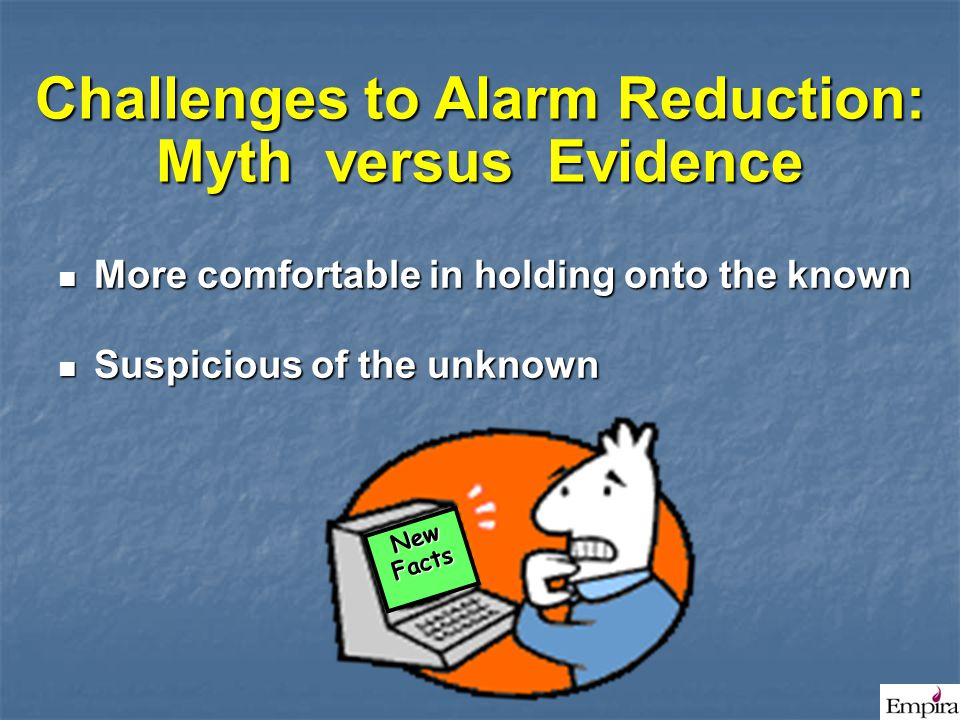 Challenges to Alarm Reduction: Myth versus Evidence