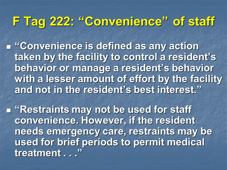 F Tag 222: Convenience of staff