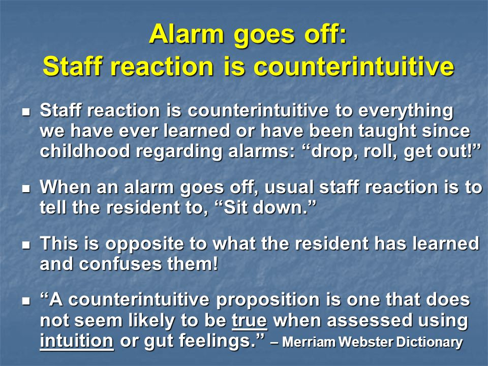 Alarm goes off: Staff reaction is counterintuitive