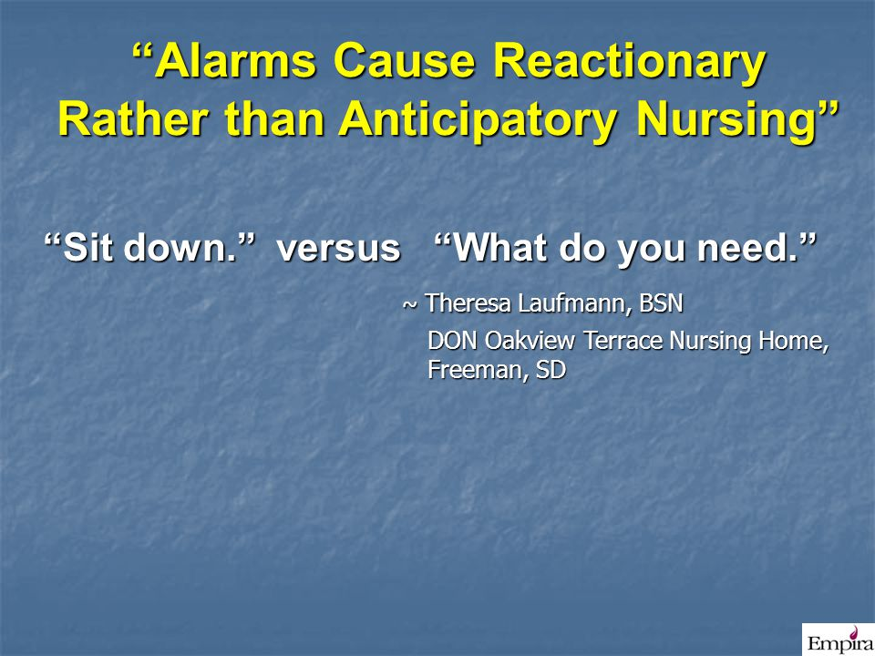 Alarms Cause Reactionary Rather than Anticipatory Nursing