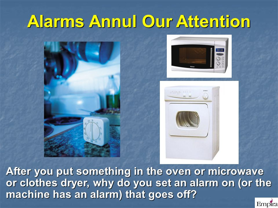 Alarms Annul Our Attention