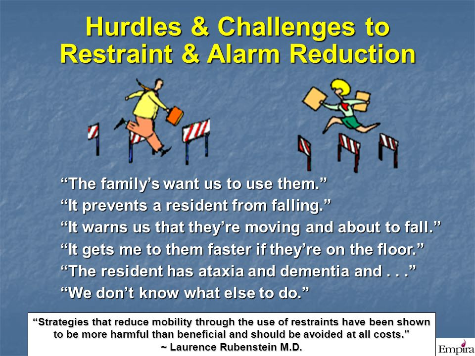 Hurdles & Challenges to Restraint & Alarm Reduction