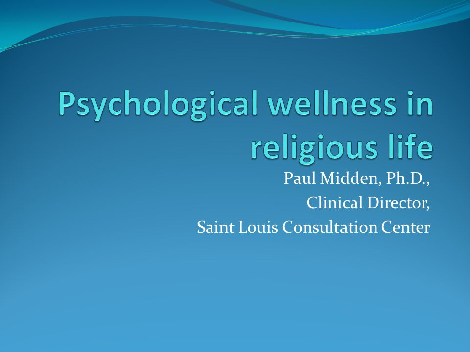 Psychological wellness in religious life
