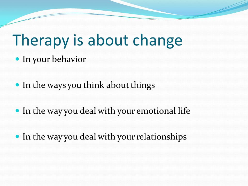 Therapy is about change