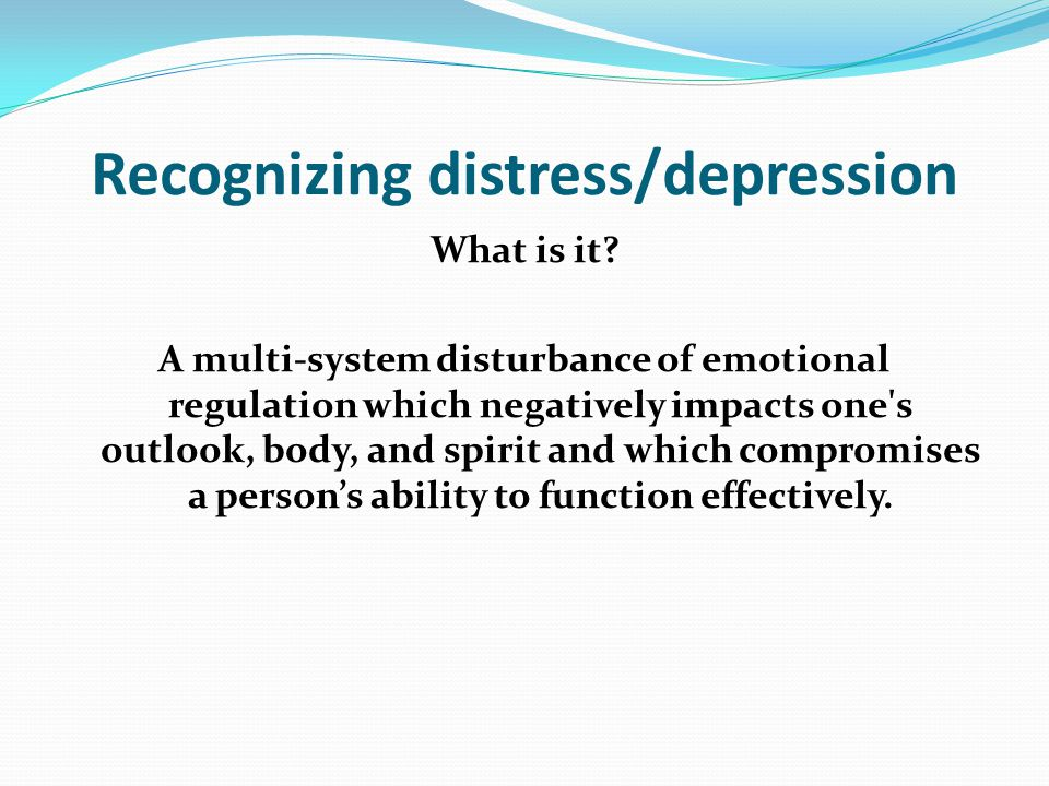 Recognizing distress/depression