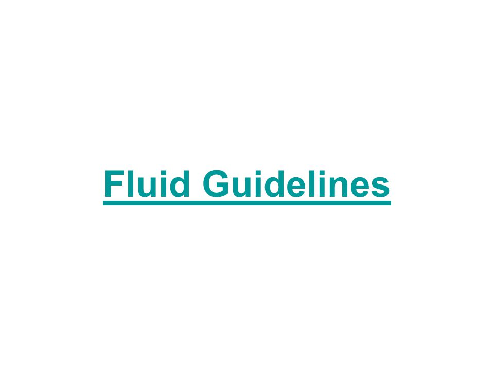 Fluid Guidelines