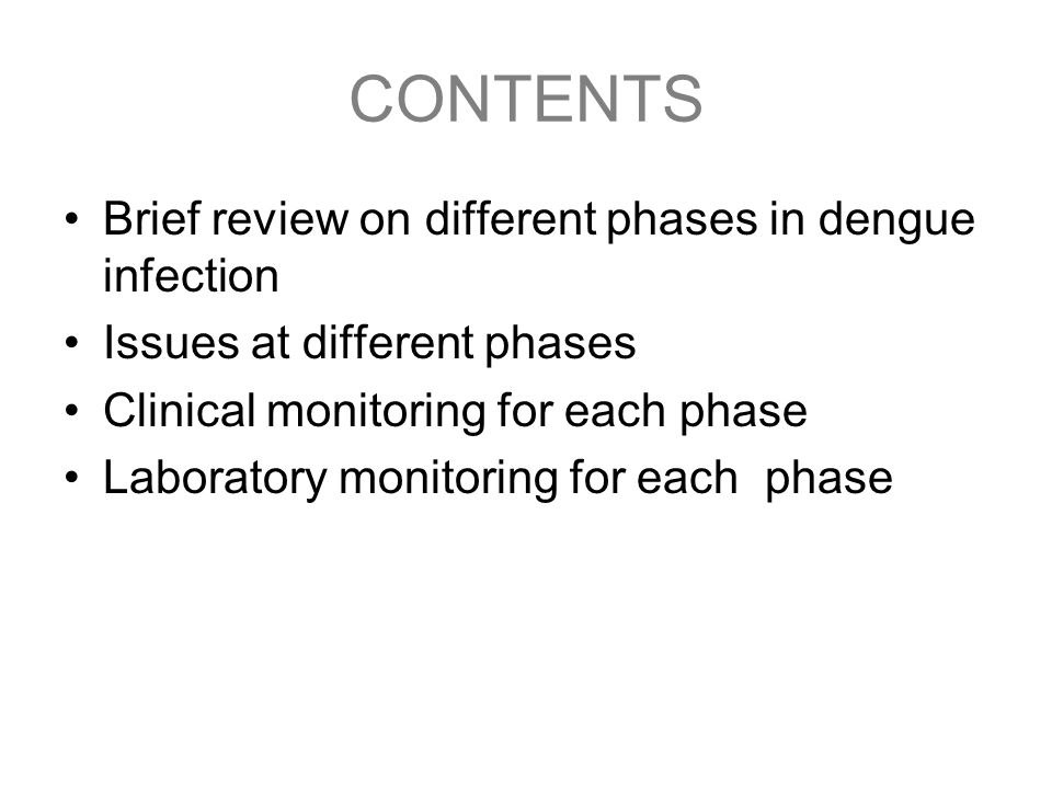 CONTENTS Brief review on different phases in dengue infection